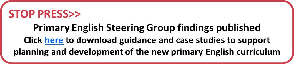 Stop Press - Primary English Steering Group findings link